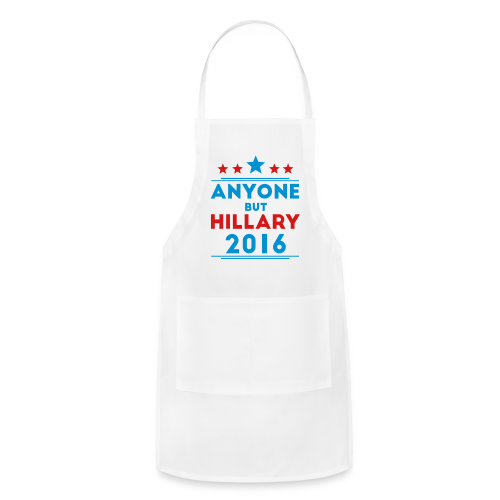Anyone But Hillary - Adjustable Apron