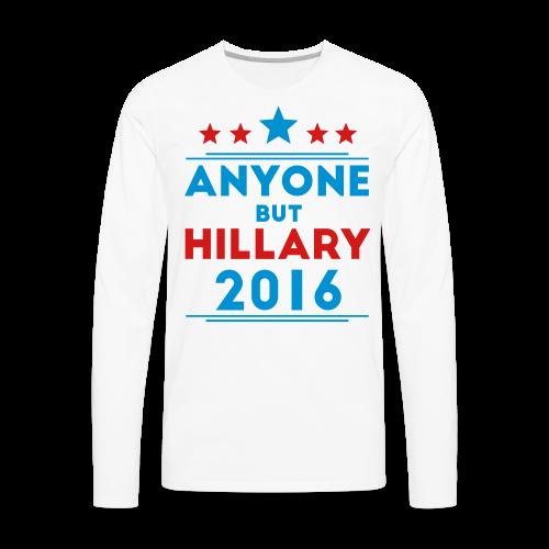 Anyone But Hillary - Men's Premium Long Sleeve T-Shirt