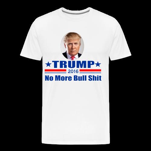 Trump! No more BS - Men's Premium T-Shirt