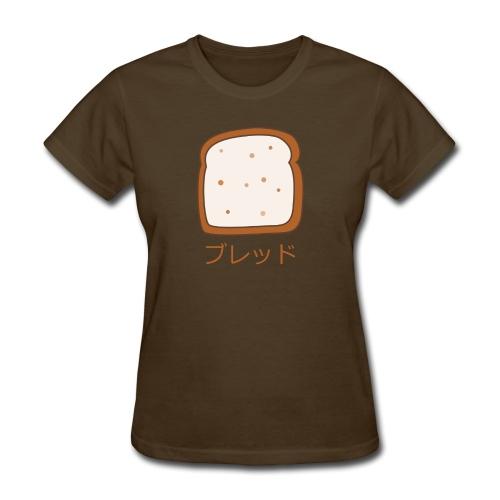 Bread - Women's T-Shirt