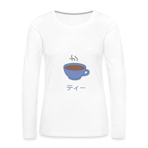 Tea - Women's Premium Long Sleeve T-Shirt