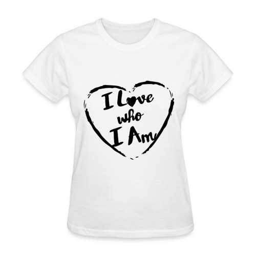 I LOVE WHO I AM - Women's T-Shirt
