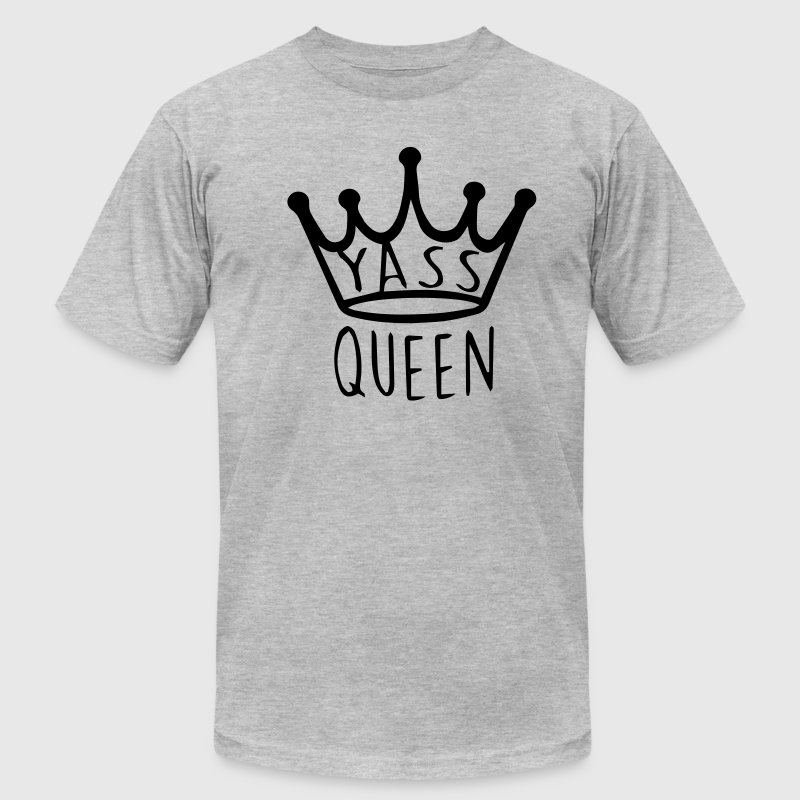 yass queen T-Shirts - Men's T-Shirt by American Apparel