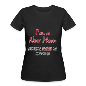 Nothing Scares New Mom - Women's 50/50 T-Shirt