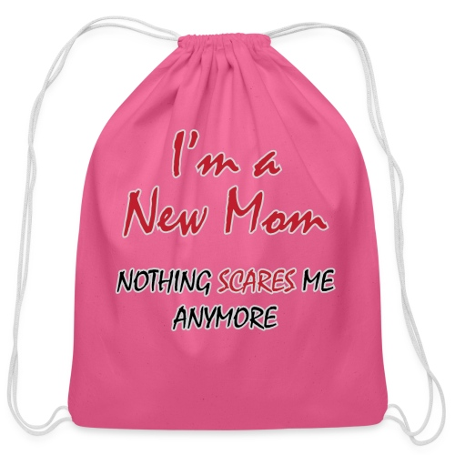 Nothing Scares New Mom - Cotton Drawstring Bag