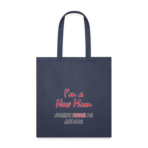 Nothing Scares New Mom - Tote Bag