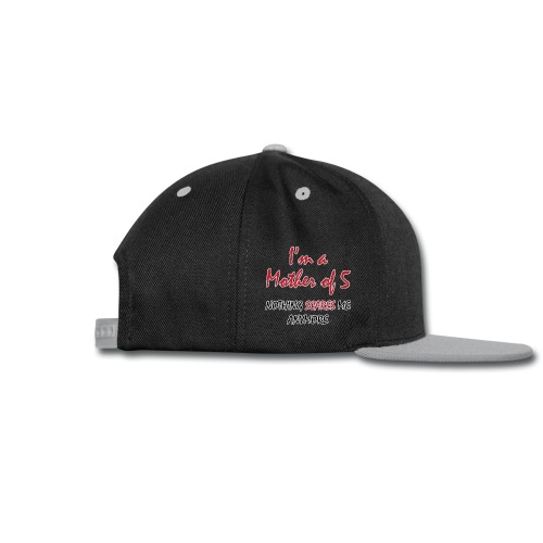 Nothing Scares Mother of 5 - Snap-back Baseball Cap