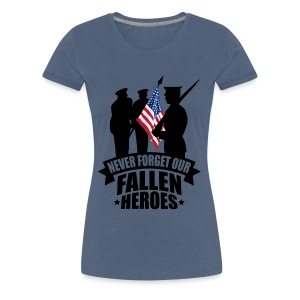 Never Forget Our Fallen Soldiers - Women's Premium T-Shirt