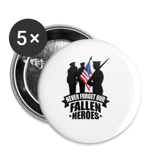 Never Forget Our Fallen Soldiers - Small Buttons
