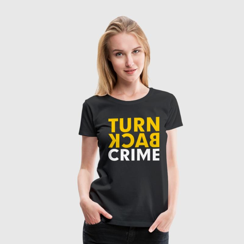 Turn Back Crime Campaign Slogan Sign Women's T-Shirts - Women's Premium T-Shirt