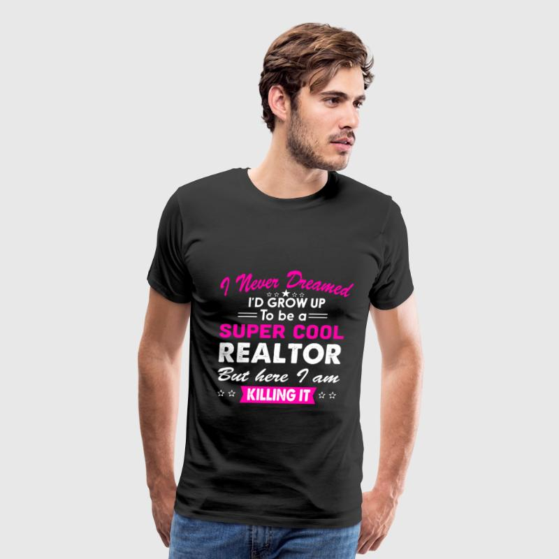 Super Cool Realtor Women's Funny T-Shirt  - Men's Premium T-Shirt