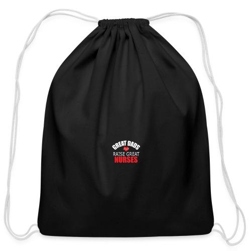 Great Dads Raise Great Nurses - Cotton Drawstring Bag