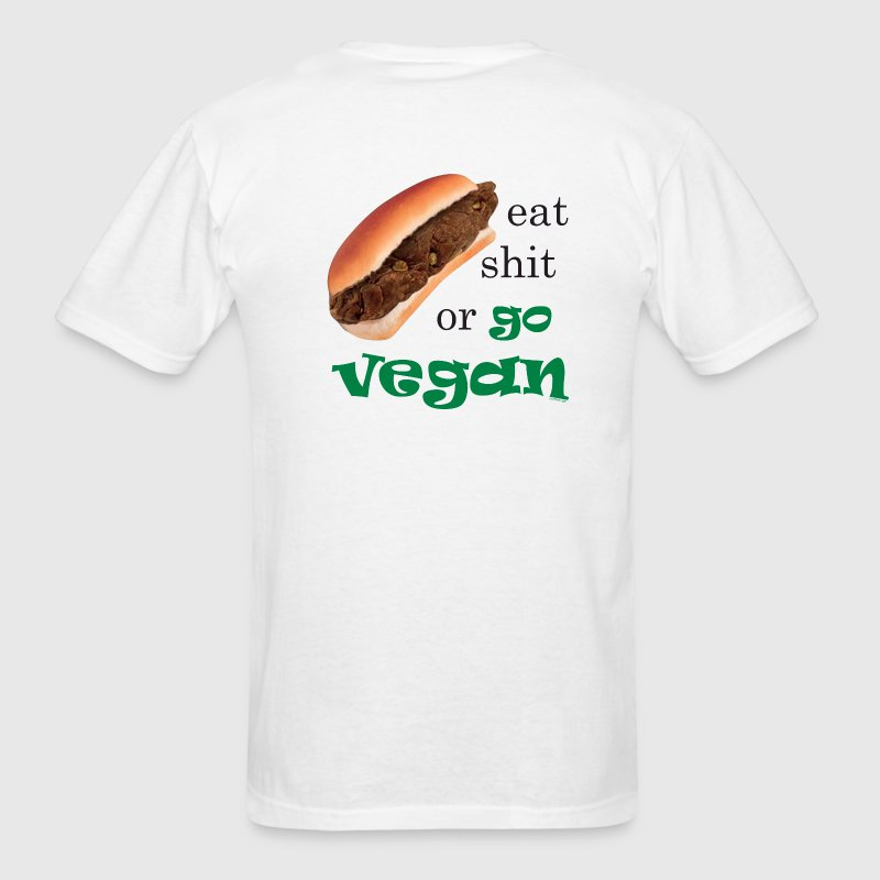 Eat Shit or Go Vegan T-Shirts - Men's T-Shirt