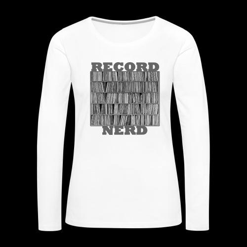 Record Nerd - Women's - Women's Premium Long Sleeve T-Shirt