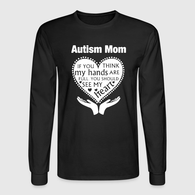 Autism Mom Shirt - Men's Long Sleeve T-Shirt