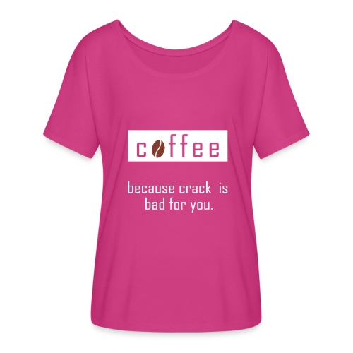 Cofee - Crack is Bad For You - Women's Flowy T-Shirt