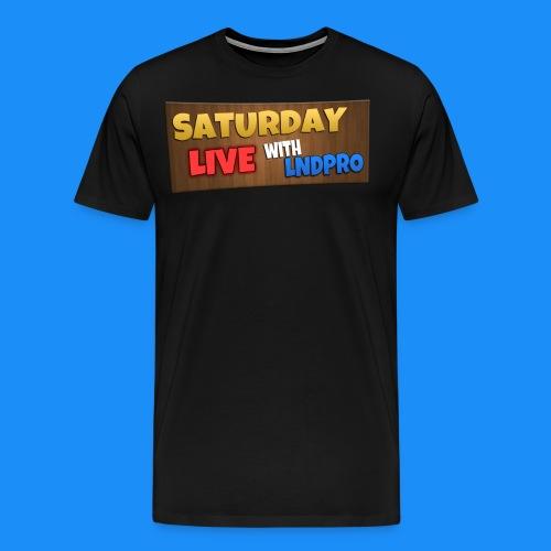 SATURDAY LIVE with LnDPro Man's T-Shirt - Men's Premium T-Shirt