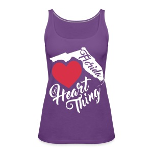 It's a Heart Thing Florida - Women's Premium Tank Top