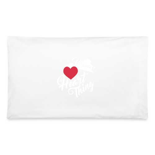 It's a Heart Thing Virginia - Pillowcase