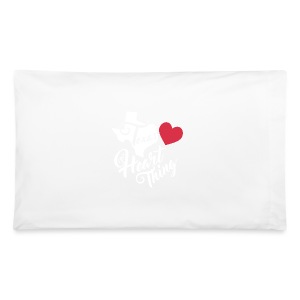 It's a Heart Thing Texas - Pillowcase