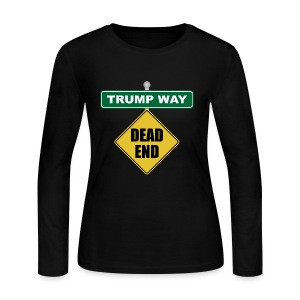 Anti-Trump Dead End - Women's Long Sleeve Jersey T-Shirt