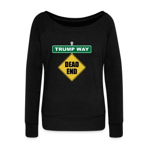 Anti-Trump Dead End - Women's Wideneck Sweatshirt