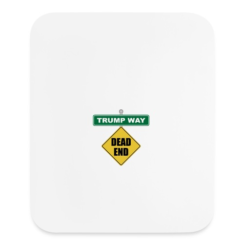 Anti-Trump Dead End - Mouse pad Vertical