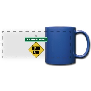 Anti-Trump Dead End - Full Color Panoramic Mug