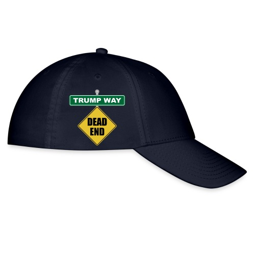 Anti-Trump Dead End - Baseball Cap