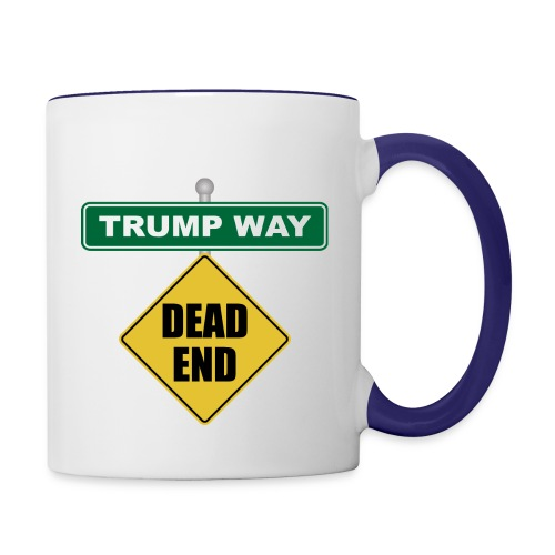 Anti-Trump Dead End - Contrast Coffee Mug