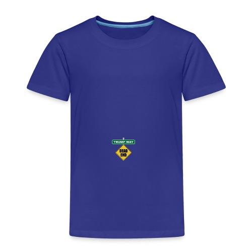 Anti-Trump Dead End - Toddler Premium T-Shirt