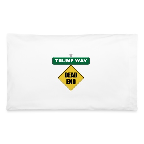 Anti-Trump Dead End - Pillowcase