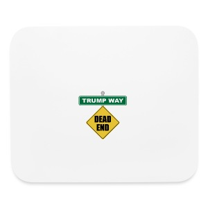 Anti-Trump Dead End - Mouse pad Horizontal