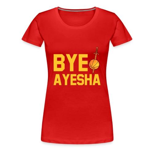 BYE AYESHA CLEVELAND CAVALIERS CHAMPIONS 2016  - Women's Premium T-Shirt