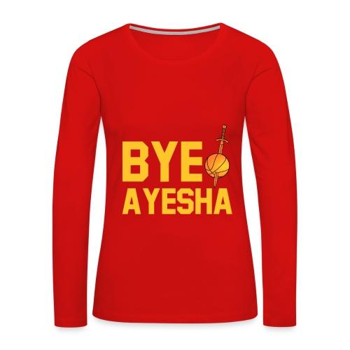 BYE AYESHA CLEVELAND CAVALIERS CHAMPIONS 2016  - Women's Premium Long Sleeve T-Shirt