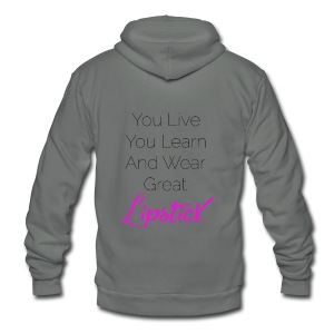 You Live You Learn - Unisex Fleece Zip Hoodie by American Apparel