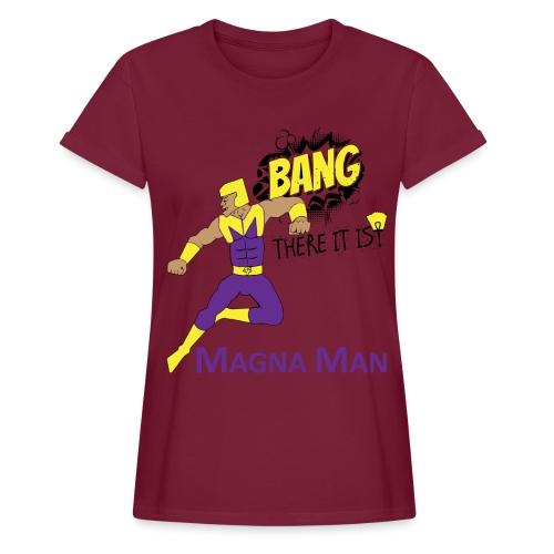Magna Man Bang Women's T-shirt - Women's Relaxed Fit T-Shirt