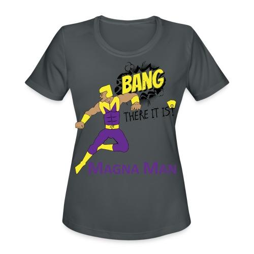 Magna Man Bang Women's T-shirt - Women's Moisture Wicking Performance T-Shirt