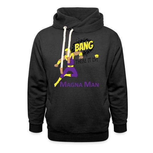 Magna Man Bang Women's T-shirt - Shawl Collar Hoodie