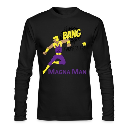 Magna Man Bang Women's T-shirt - Men's Long Sleeve T-Shirt by Next Level