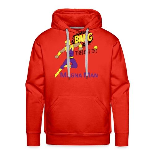 Magna Man Bang Women's T-shirt - Men's Premium Hoodie