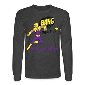 Magna Man Bang Women's T-shirt - Men's Long Sleeve T-Shirt