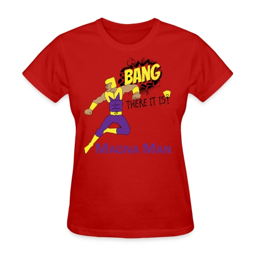 Magna Man Bang Women's T-shirt - Women's T-Shirt