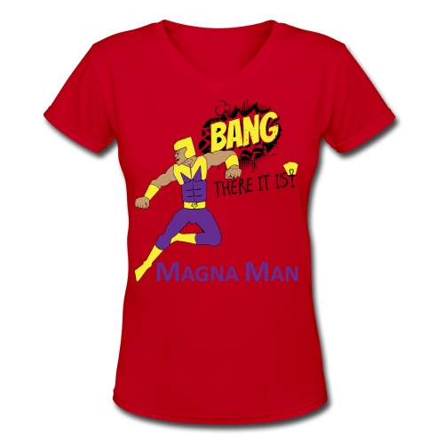 Magna Man Bang Women's T-shirt - Women's V-Neck T-Shirt