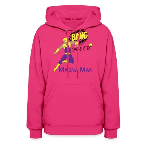 Magna Man Bang Women's T-shirt - Women's Hoodie