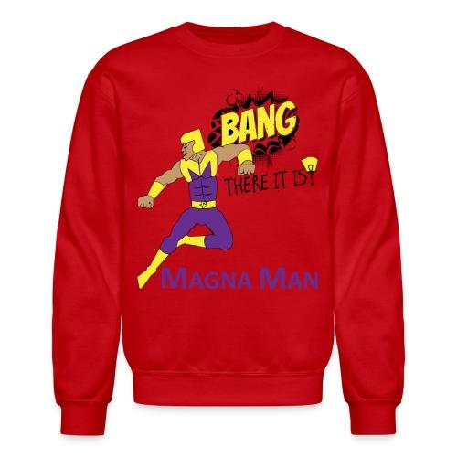 Magna Man Bang Women's T-shirt - Crewneck Sweatshirt