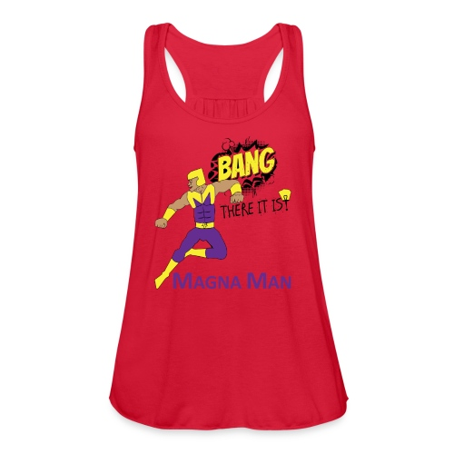Magna Man Bang Women's T-shirt - Women's Flowy Tank Top by Bella