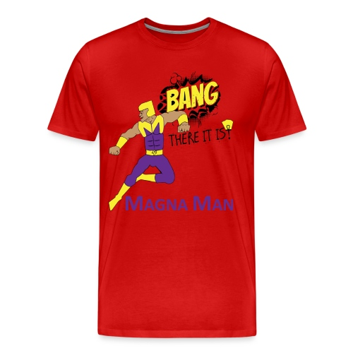 Magna Man Bang Women's T-shirt - Men's Premium T-Shirt