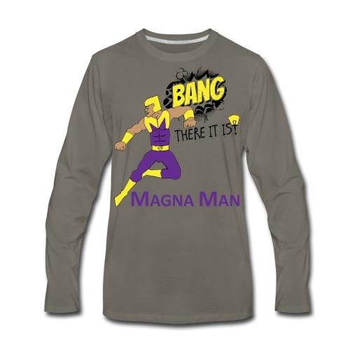 Magna Man Bang Women's T-shirt - Men's Premium Long Sleeve T-Shirt