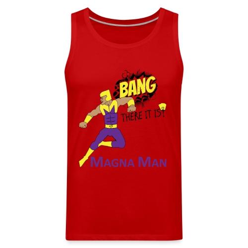 Magna Man Bang Women's T-shirt - Men's Premium Tank
